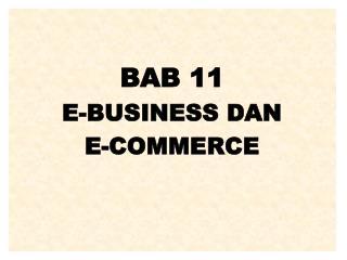 BAB 11 E-BUSINESS DAN  E-COMMERCE