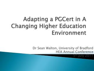 Adapting a  PGCert  in A Changing Higher Education Environment