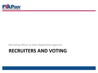Recruiters and Voting