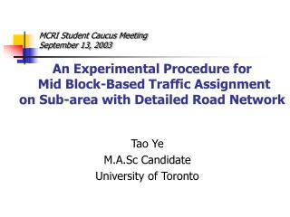 Tao Ye M.A.Sc Candidate University of Toronto
