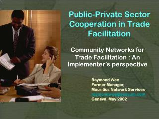 Public-Private Sector Cooperation in Trade Facilitation