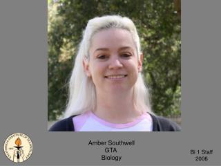 Amber Southwell GTA  Biology