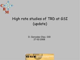 High rate studies of TRD at GSI  (update)