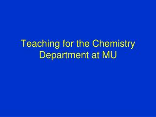 Teaching for the Chemistry Department at MU