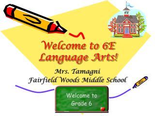Welcome to 6E Language Arts!