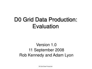 D0 Grid Data Production: Evaluation