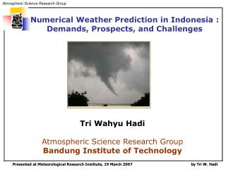 Numerical Weather Prediction in Indonesia : Demands, Prospects, and Challenges