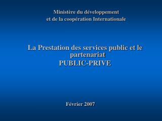 La Prestation des services public et le partenariat  PUBLIC-PRIVE