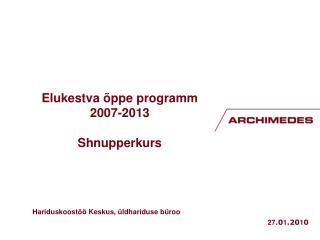 Elukestva õppe programm 2007-2013 Shnupperkurs