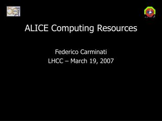 ALICE Computing Resources