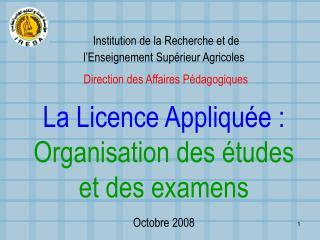 Institution de la Recherche et de  l Enseignement Sup rieur Agricoles  Direction des Affaires P dagogiques   La Licence