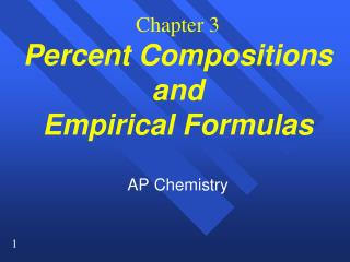 Chapter 3 Percent Compositions and Empirical Formulas