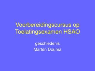 Voorbereidingscursus op Toelatingsexamen HSAO