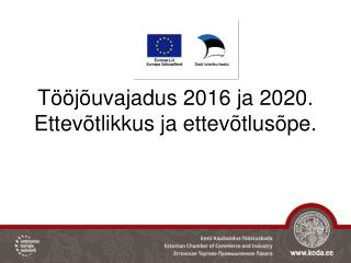 Tööjõuvajadus 2016 ja 2020. Ettevõtlikkus ja ettevõtlusõpe.