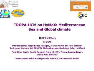 TROPA-UCM on HyMeX: Mediterranean Sea and Global climate