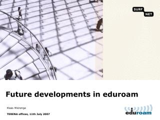 Future developments in eduroam