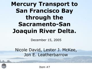Mercury Transport to San Francisco Bay through the Sacramento-San Joaquin River Delta.