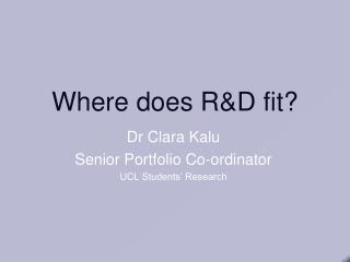 Where does R&D fit?
