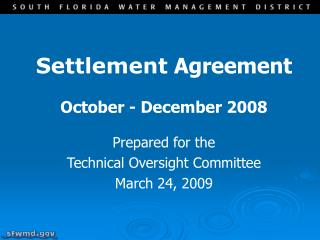 Settlement  Agreement October - December 2008 Prepared for the  Technical Oversight Committee