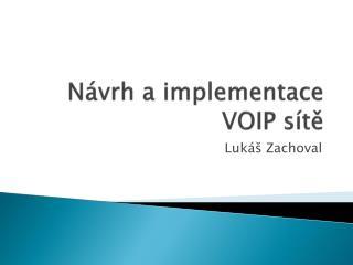 Návrh a implementace VOIP sítě