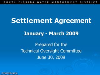 Settlement  Agreement January - March 2009 Prepared for the  Technical Oversight Committee