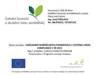 Hroznová 2, 656 06 Brno Oddělení kontroly zemědělských vstupů          Planá nad Lužnicí