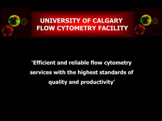 UNIVERSITY OF CALGARY  FLOW CYTOMETRY FACILITY