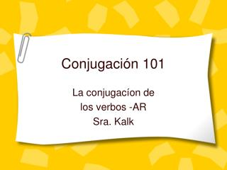 Conjugaci ón 101