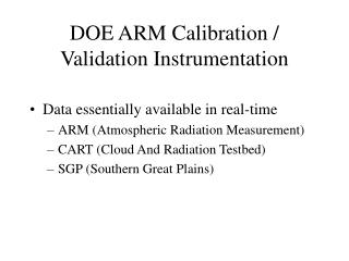 DOE ARM Calibration / Validation Instrumentation