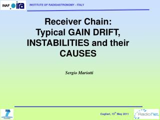 Receiver Chain: Typical GAIN DRIFT, INSTABILITIES and their CAUSES