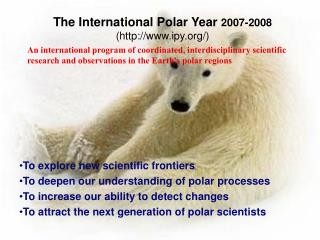 The International Polar Year  2007-2008 ( ipy/)