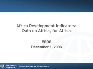 Africa Development Indicators: Data on Africa, for Africa