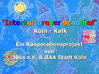 """ In te rk ul tu re ll er Sc hu lh of "" Köln - Kalk"