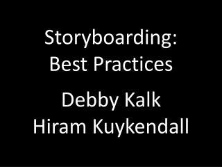 Storyboarding: Best Practices z Debby Kalk Hiram Kuykendall