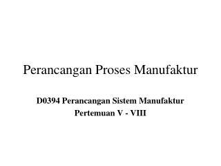 Perancangan Proses Manufaktur