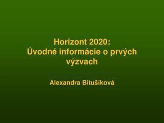 Horizont 2020:  Úvodné informácie o prvých výzvach