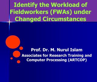 Identify the Workload of Fieldworkers (FWAs) under Changed Circumstances
