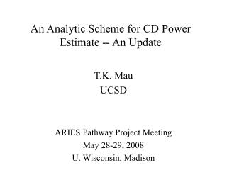 An Analytic Scheme for CD Power Estimate -- An Update