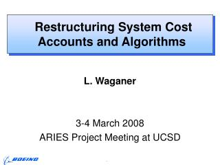 Restructuring System Cost Accounts and Algorithms
