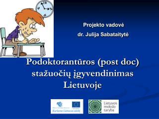 Podoktorantūros (post doc)  stažuočių įgyvendinimas Lietuvoje
