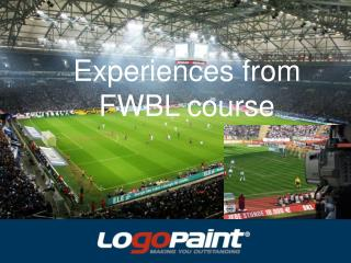 Experiences from FWBL course