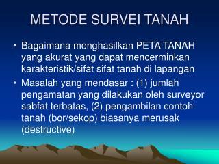 METODE SURVEI TANAH