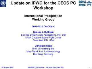 Update on IPWG for the CEOS PC Workshop International Precipitation Working Group