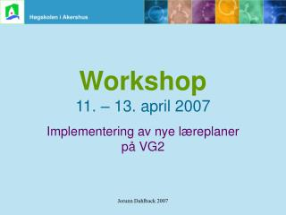 Workshop 11. – 13. april 2007