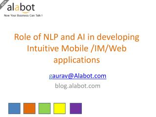 Role of NLP and AI in developing Intuitive Mobile /IM/Web applications