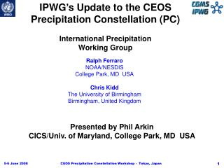 IPWG's Update to the CEOS Precipitation Constellation (PC) International Precipitation