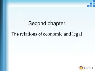Second chapter The  relations  of  economic and legal