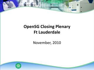 OpenSG Closing Plenary Ft Lauderdale