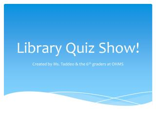 Library Quiz Show!
