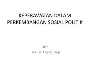 KEPERAWATAN DALAM PERKEMBANGAN SOSIAL POLITIK